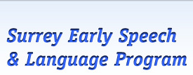 Surrey Early Speech and Language Program -